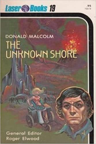 The Unknown Shore by Donald Malcolm, a Review